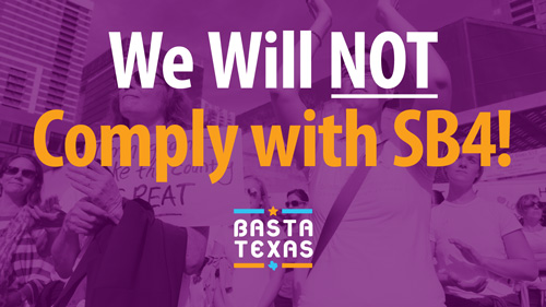 We will NOT comply with SB4!